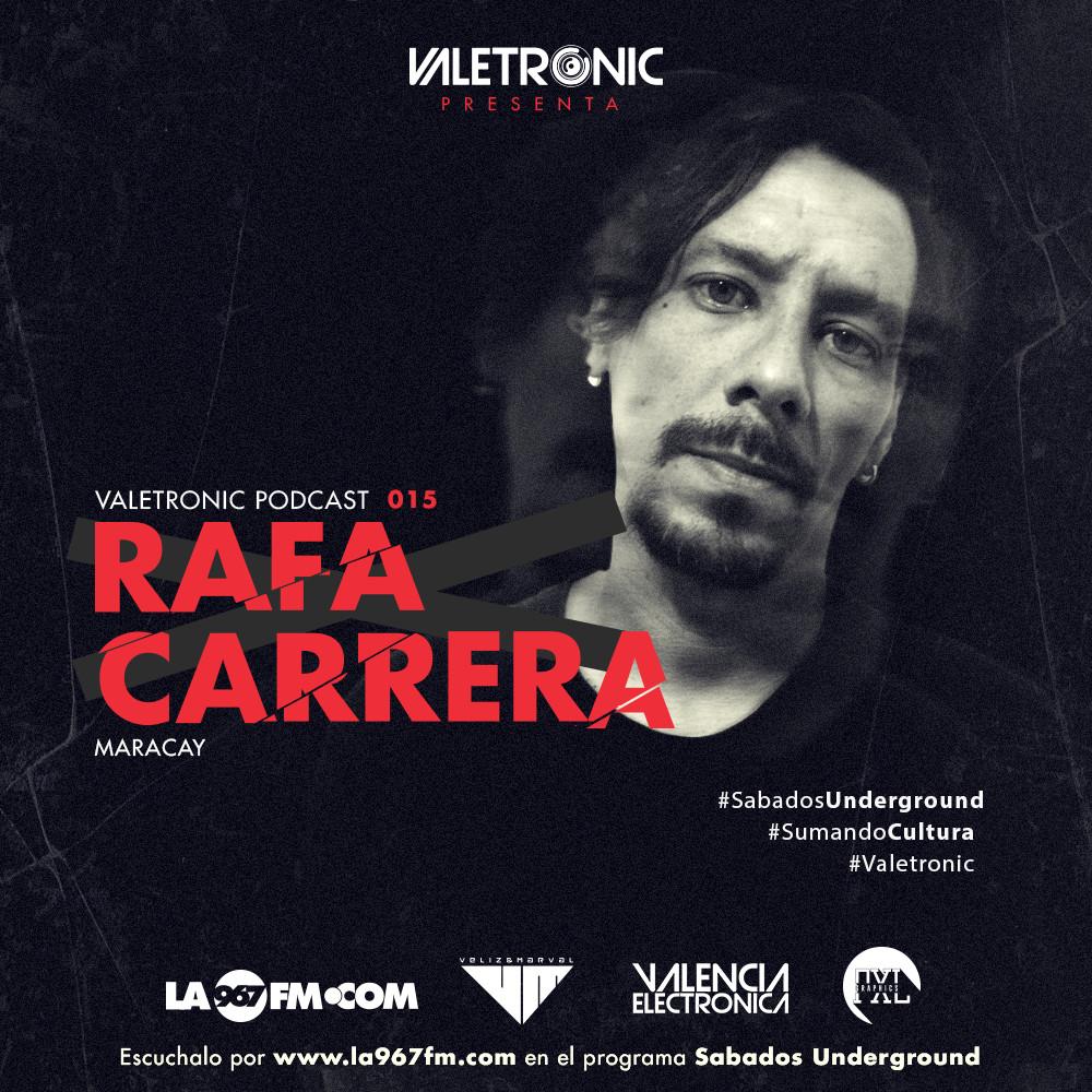 Valetronic-Podcast-015-RafaCarrera