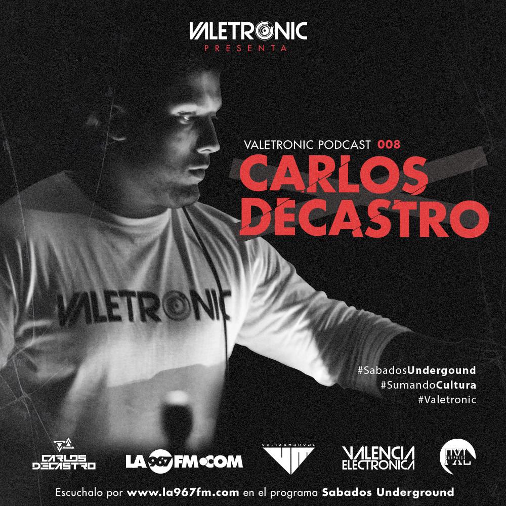 Valetronic_Podcast_008_Carlos_Decastro