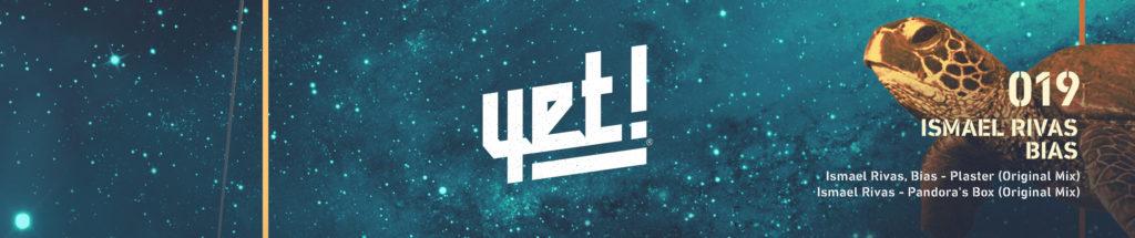 Ismael Rivas, Bias present the release PLASTER EP [YET019] Yet! Records