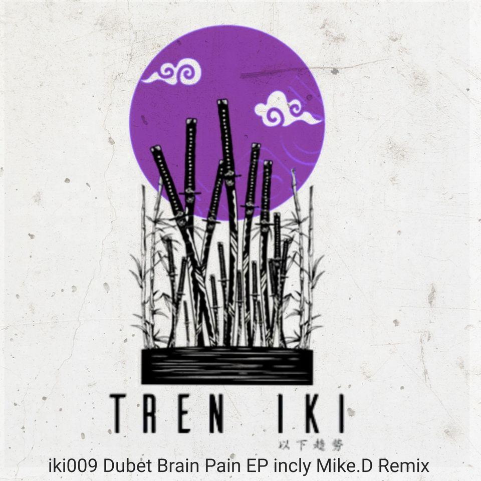 Dubet, Mike.D presentan Brain Pain EP [IKI009]