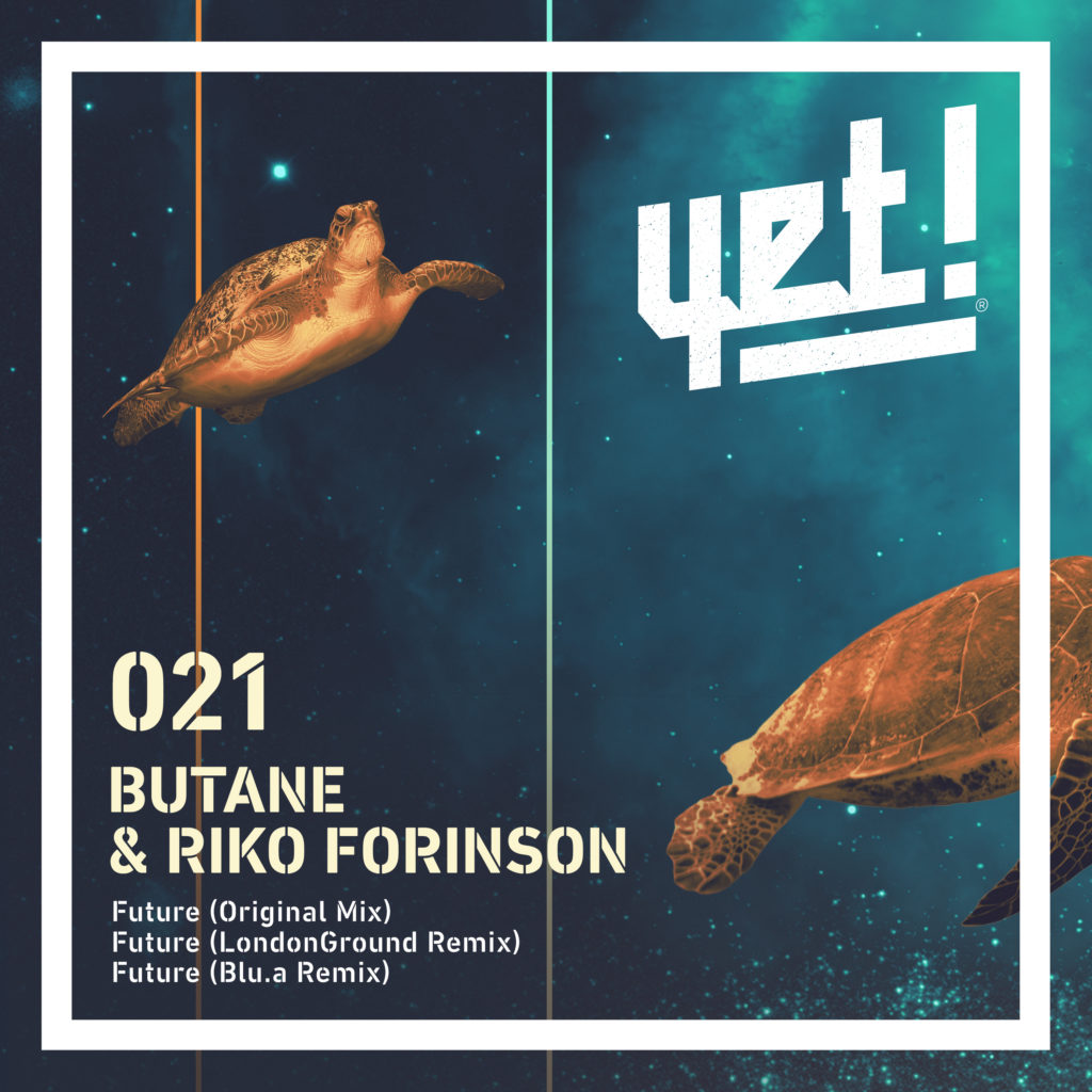 Premiere: Butane & Riko Forinson - Future [ Single ] Yet! Records 021 YET021
