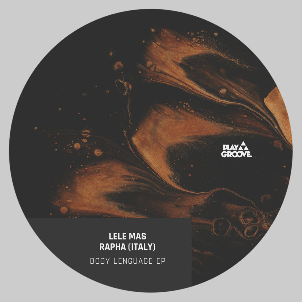 The Dutch artist LELE MAS releases a big collaboration with RAPHA (ITALY) for the new reference Play Groove Recordings 213 entitled BODY LENGUAGE EP.